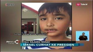 Mengharukan!! Kisah Izrael, Bocah Korban Gempa yang Curhat ke Jokowi di Palu - iNews Siang 05/10