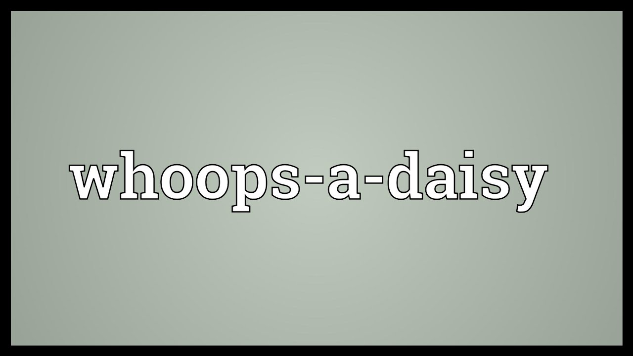 whoops-a-daisy meaning