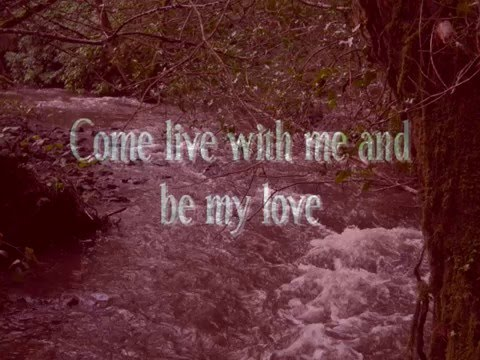 Come Live With Me And Be My Love By Greg Gilpin Youtube