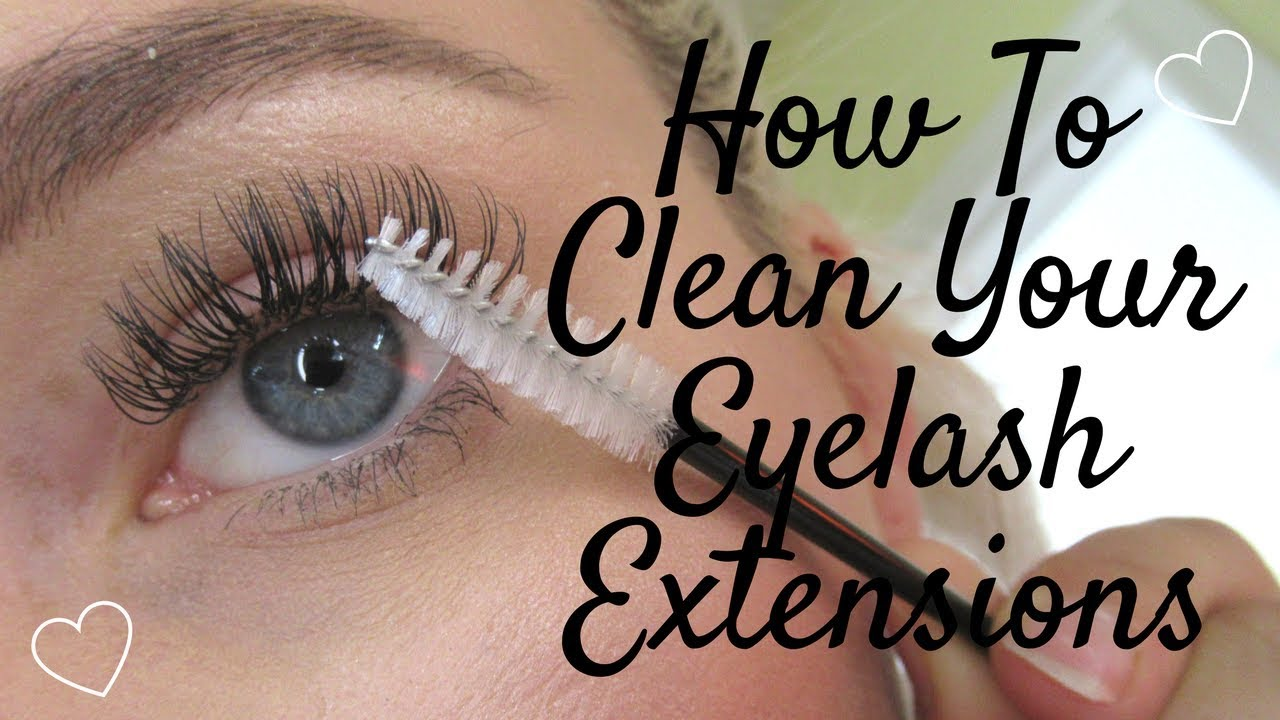 How To Clean Your Eyelash Extensions Youtube