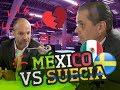 México vs Suecia el análisis del Dr. García y Martinoli