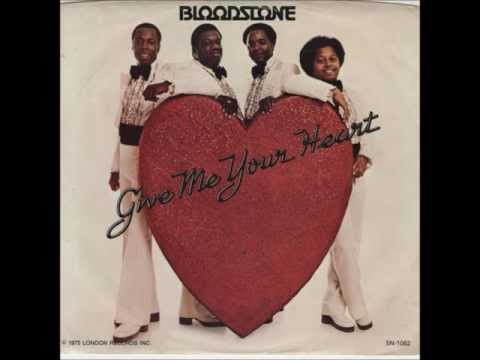 Give Me Your Heart ~ Bloodstone