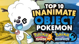 Top 10 Inanimate Object Pokémon for Sun and Moon