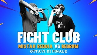 Download Video FIGHT CLUB - MISTAH REBBIA vs REDRUM - Ottavi di Finale 7 (VII Edizione) MP3 3GP MP4