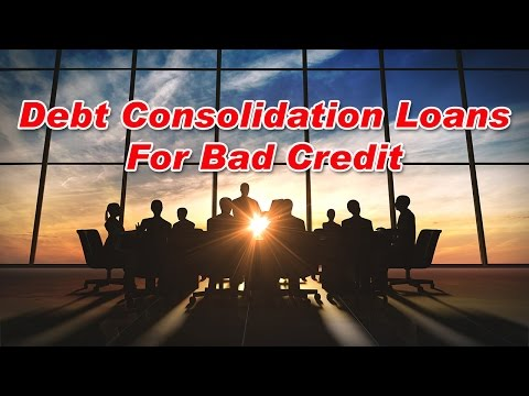 Debt Consolidation Loans For Bad Credit