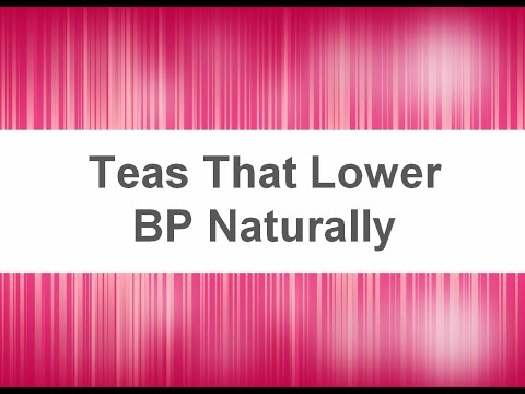 Teas That Lower Blood Pressure Naturally