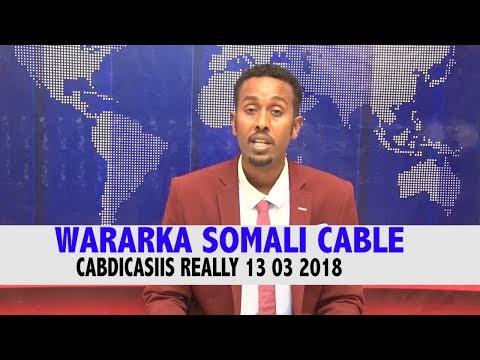 WARARKA SOMALI CABLE CABDICASIIS REALLY 13 03 2018