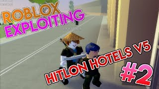 BANGING STAFF! I Destroying Hilton Hotels v5 I Roblox Exploiting #2