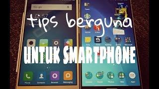 Life hack-Trik berguna untuk smartphone kalian