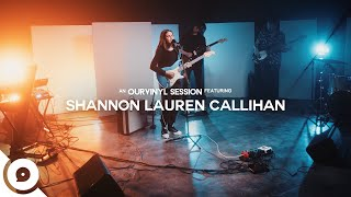 Shannon Lauren Callihan - Don't Blame It on the Timing | OurVinyl Sessions