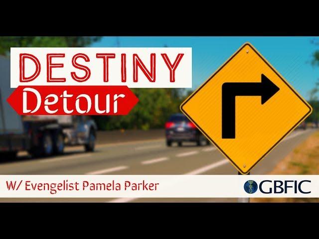Destiny Detour -  Evangelist Pamela Parker