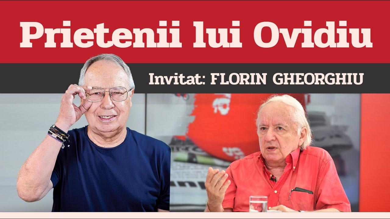 FLORIN GHEORGHIU, invitat la Prietenii lui Ovidiu » EDIȚIA INTEGRALĂ (episodul 86)
