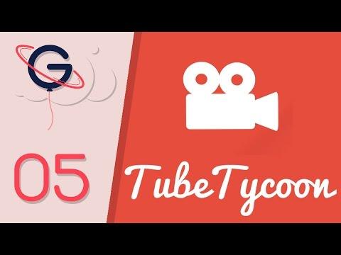 Tube Tycoon FR #5 : J'arrête le Gaming?