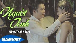 Người Tình - Đồng Thanh Tâm (MV OFFICIAL)