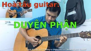 Hòa tấu guitar - Duyên Phận (Kèm ký âm giai điệu bài hát tone Am)
