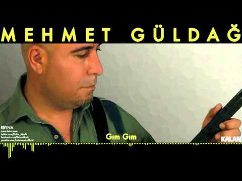 Mehmet Güldağ - Gım Gım - [ Reyna © 2014 Kalan Müzik ]