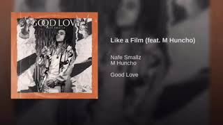 Nafe Smallz - 4. Like A Film (feat. M Huncho) ( Audio)