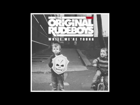 The Original Rudeboys - While We're Young (Official Audio)