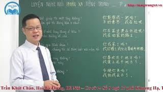 Clip 51: Học Nghe - Nói PHẢN XẠ Tiếng Trung - P2