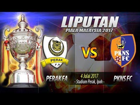 Piala Malaysia 2017 - Rangkuman penuh PERAK FA (2) vs PKNS FC (0)