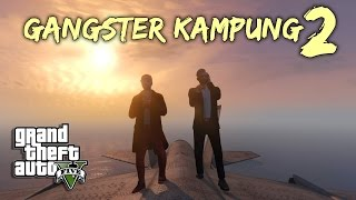 Gangster Kampung 2 !! - GTA 5 Online (Malaysia) || Bersama UKiller