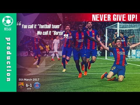 FC Barcelona - Never Give Up ● Best Comeback Ever In Football History