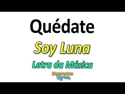 Elenco de Soy Luna - Quédate - Letra