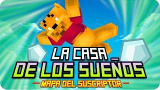 LA CASA DE LOS SUEÑOS! | Minecraft Mapa del Suscriptor