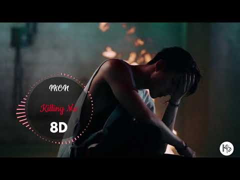 [8D🎧] IKON - Killing Me