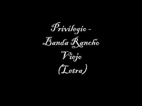 (LETRA) Privilegio - Banda Rancho Viejo