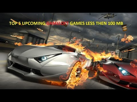 TOP 5 UPCOMING GAMELOFT GAMES FOR ANDROID/IOS 2017