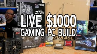 $1000 Balanced Gaming PC Build - LIVE!