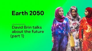 David Brin talks about the future (part 1), especially for Earth 2050