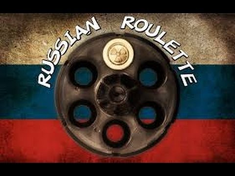Russian Roulette  THE ARENA
