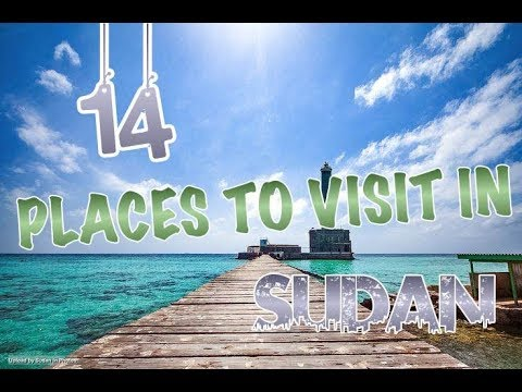 Top 14 Places To Visit In Sudan