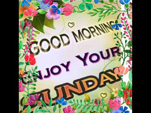 Happy Sunday Good Morning To Everyone All My Friends And Family