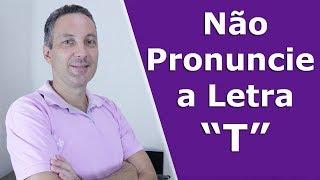 Letras mudas em inglês  (Letra T no meio de palavras)