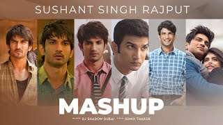 Sushant Singh Rajput Mashup | DJ Shadow Dubai | Musical Tribute