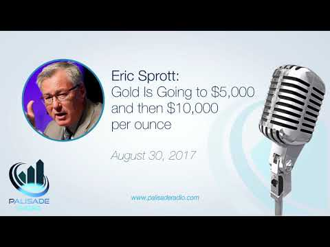 Eric Sprott: Gold Is Going to $5,000 and then $10,000 per ounce