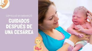 Cuidados después de la cesárea | Cápsulas Mi Embarazo