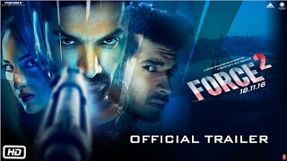 force 2 | Official Trailer | John Abraham, Sonakshi Sinha and Tahir Raj Bhasin