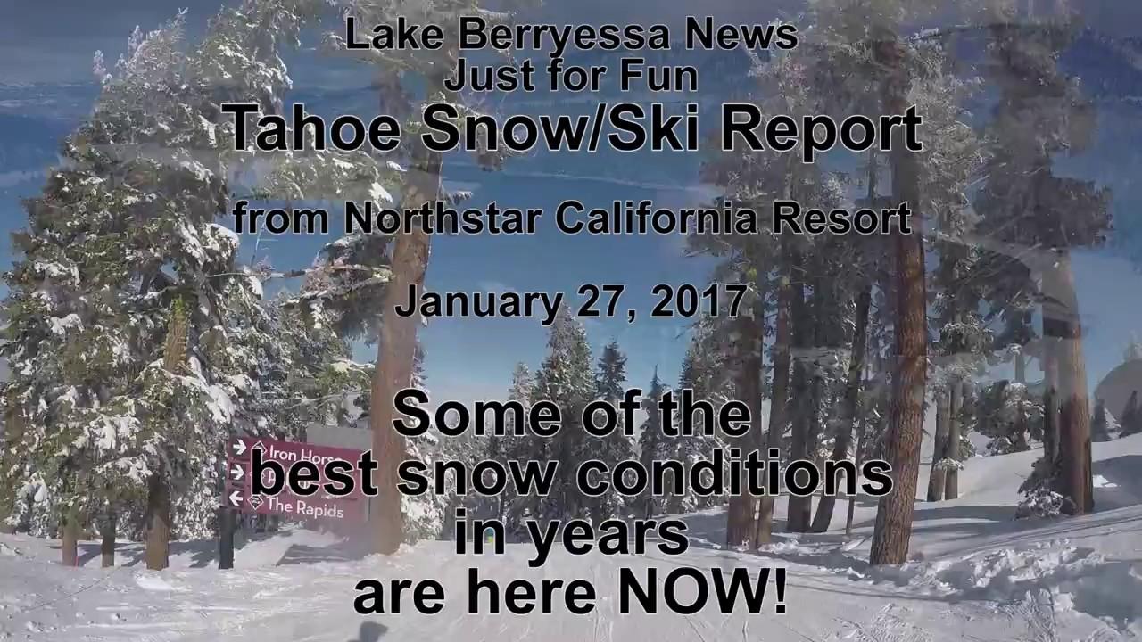 tahoe-snow-ride-report-jan-27-2017-best-conditions-in-years-lake-berryessa-news