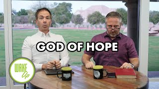 God of Hope - WakeUP Daily Bible Study - 12-04-19