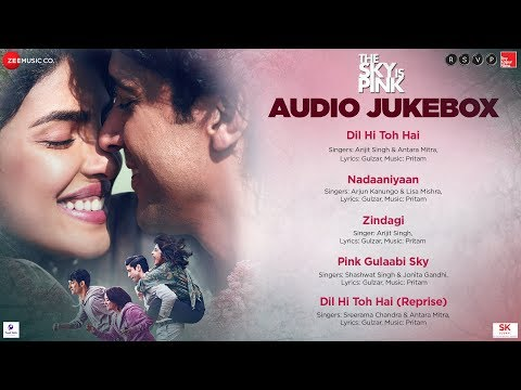 The Sky Is Pink Full Movie Audio Jukebox Priyanka Chopra Jonas Farhan Akhtar Pritam Gulzar Youtube