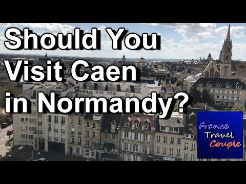 Normandy & Caen Travel - Sites, Food, Should I Visit Caen?