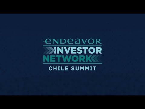 Endeavor Investor Network Chile Summit - Video Completo
