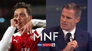 Jamie Carragher pleased to see Mesut Ozil living up to 'world-class' ability | MNF