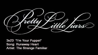 PLL 3x23 Runaway Heart -  The Strange Familiar