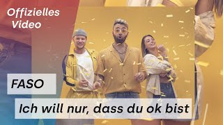 FASO - Ich will nur, dass du ok bist (Offizielles Video)