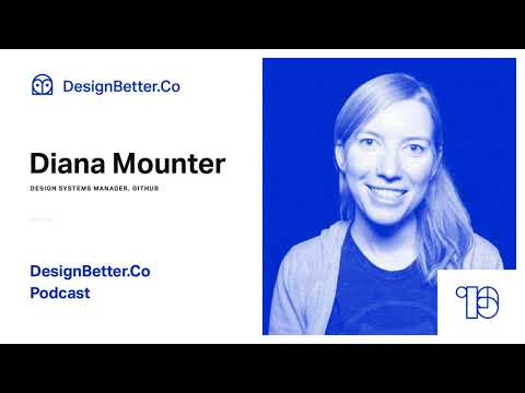 #013: Diana Mounter: From Design Silos To Design System